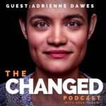 The Changed Podcast with Aden Nepom