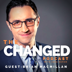 The Changed Podcast #36 features KPTV FOX 12 reporter and meteorologist Brian MacMillan