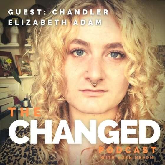 Chandler Elizabeth Adam @portlandcurlroom and @transgenderagenda on Instagram is the Changed episode 35