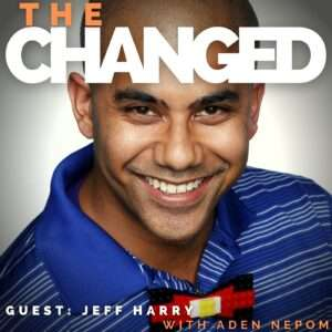 Jeff Harry of Rediscover Your Play is THE CHANGED in the 15th episode of The Changed Podcast