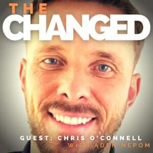 Chris O'Connell discusses the importance of mental health in the workplace and surviving suicidal ideation in episode 24 of The Changed Podcast