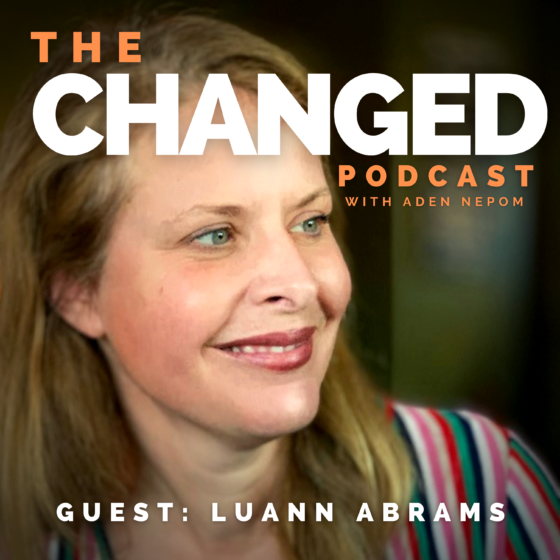 CEOx Founder, Luann Abrams guests on episode 33 of The Changed Podcast