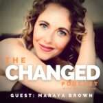 Yale Educated, Certified Nurse Midwife Maraya Brown, founder of Beyond The Red Tent shares the challenges of feeling burned by life on The Changed Podcast, episode 29
