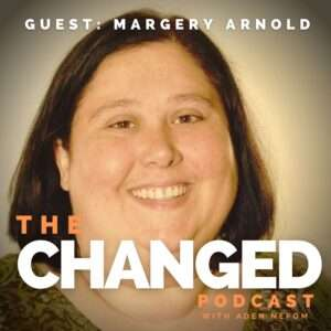 Co-host of the Positive Thinpact Podcast, Margery Arnold guests on episode 44 of The Changed Podcast