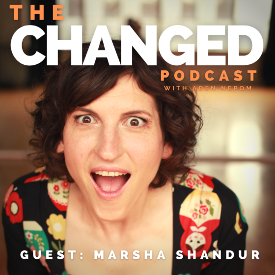 Marsha Shandur, storytelling expert guests on episode 28 of The Changed Podcast