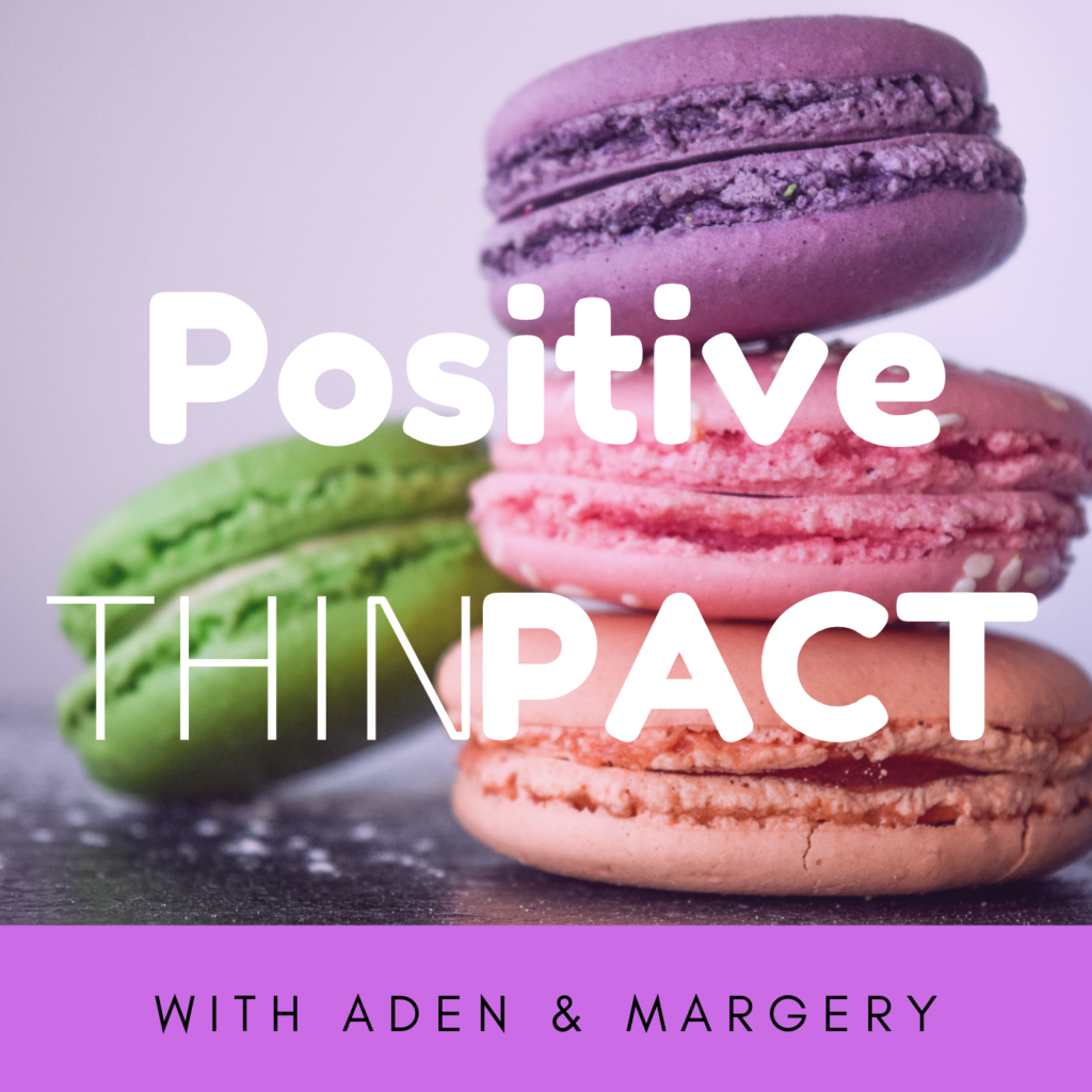 Co-host of the Positive Thinpact podcast, Margery Arnold guest on episode 44 of The Changed Podcast