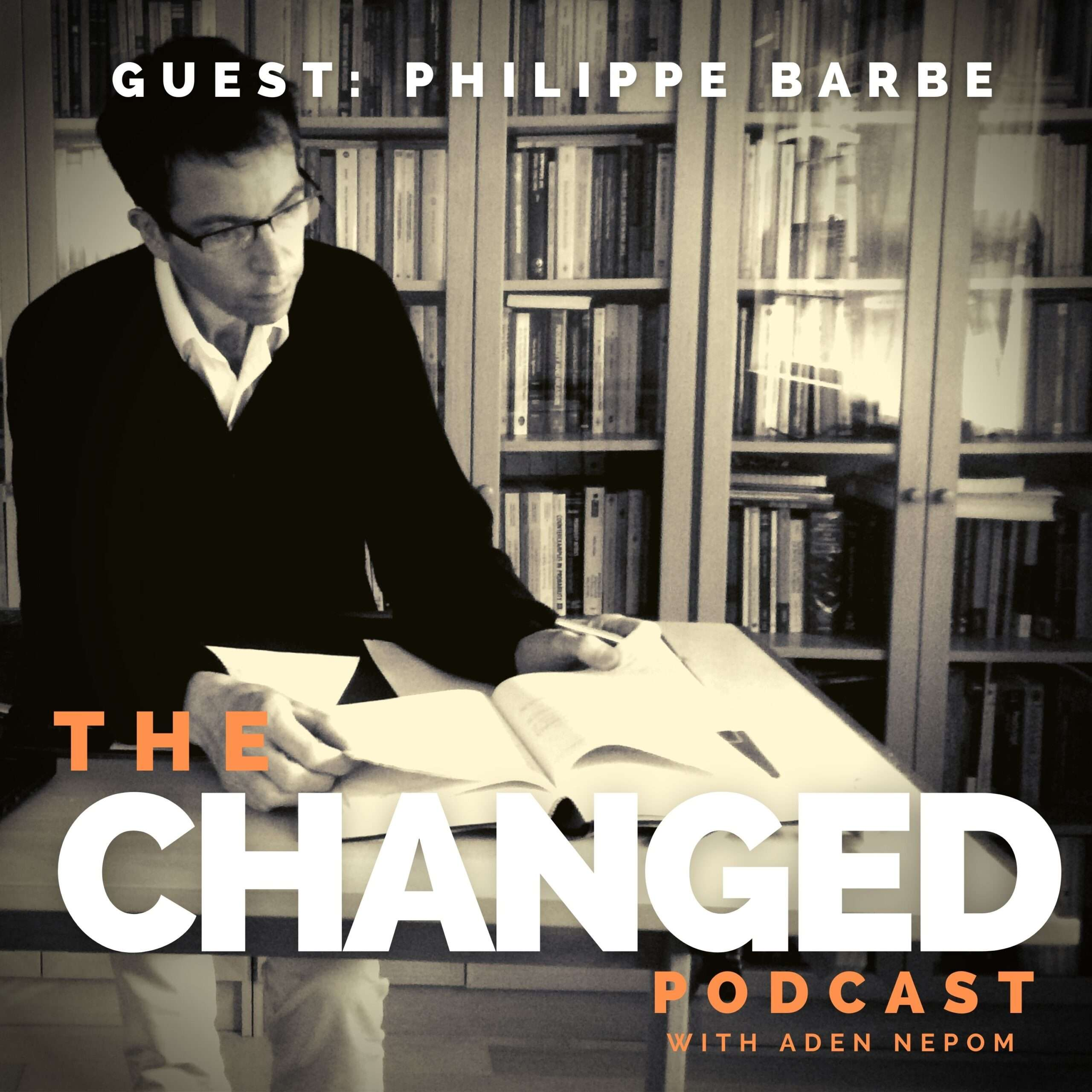 Is Change Easy or Hard? Philippe Barbe Reminds us that it's Constant- Episode 42