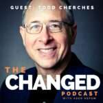 Todd Cherches, author of VisuaLeadership guest on episode 39 of The Changed Podcast