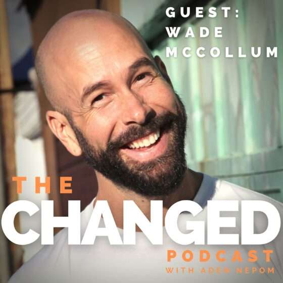 Film & Broadway actor Wade McCollum guests on The Changed Podcast