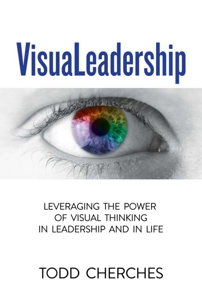 VisuaLeadership by Todd Cherches is available in hardcover and audiobook.